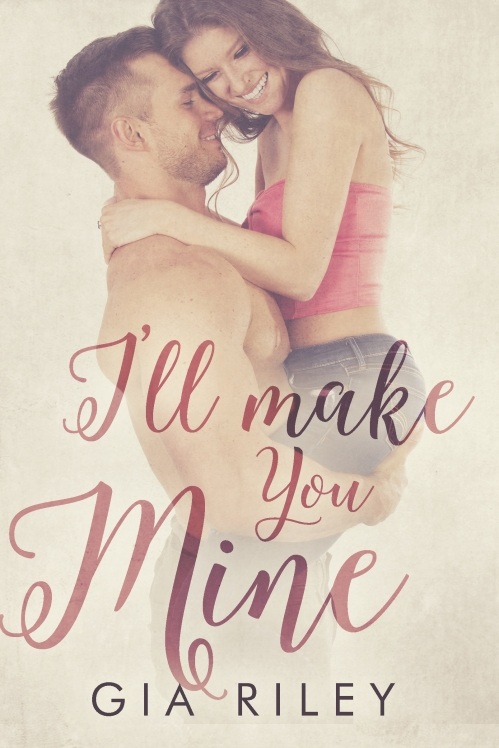 I'll Make You Mine Ebook.jpg